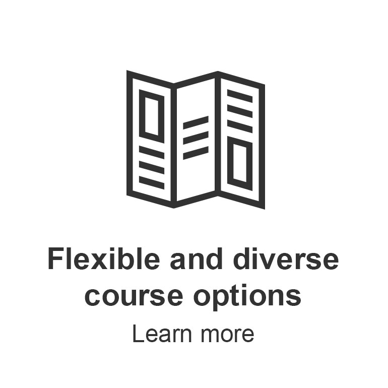 Flexible and diverse course options